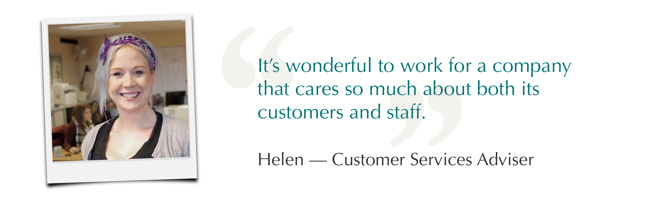 Helen — Customer Services Adviser