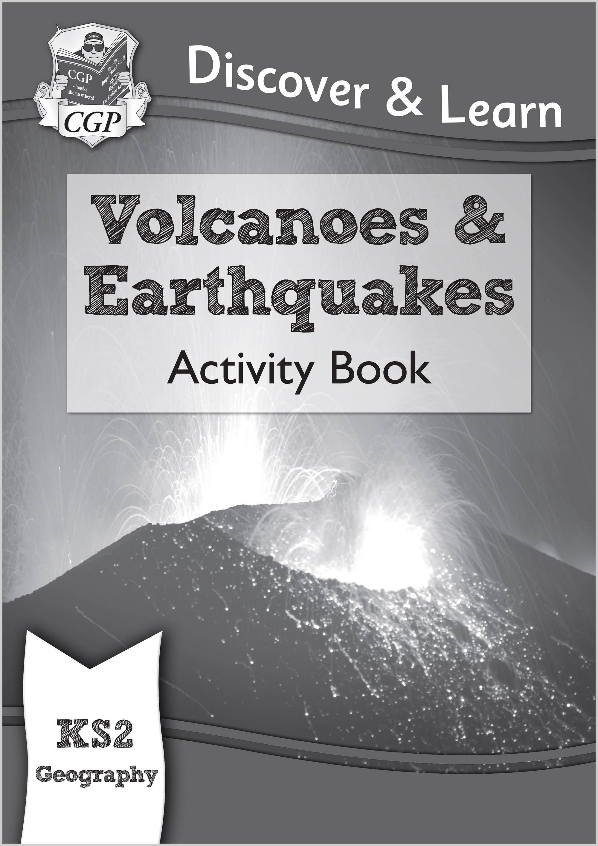 GVW21 - KS2 Discover & Learn: Geography - Volcanoes and Earthquakes Activity Book