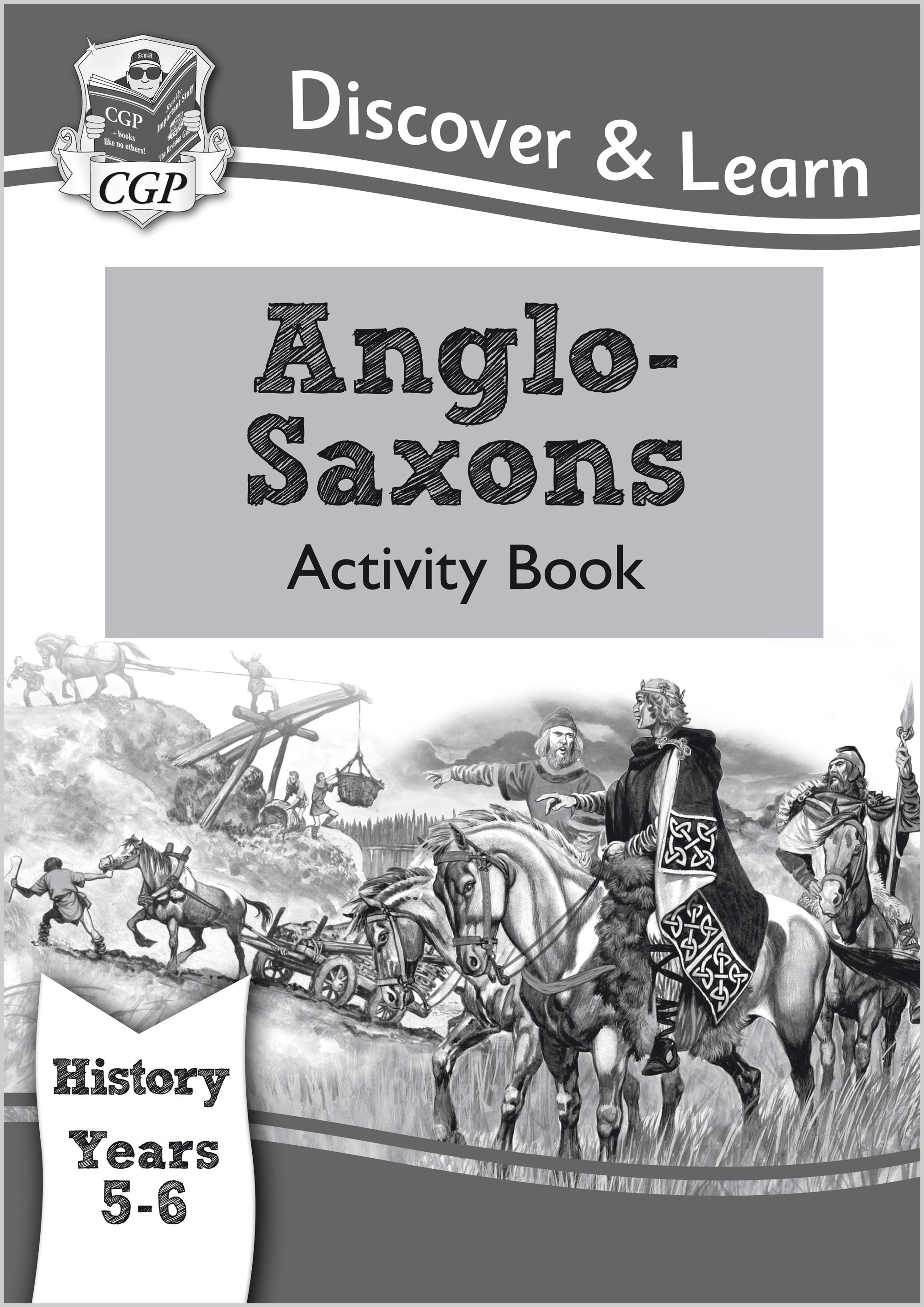 HAW22 - KS2 Discover & Learn: History - Anglo-Saxons Activity Book, Year 5 & 6
