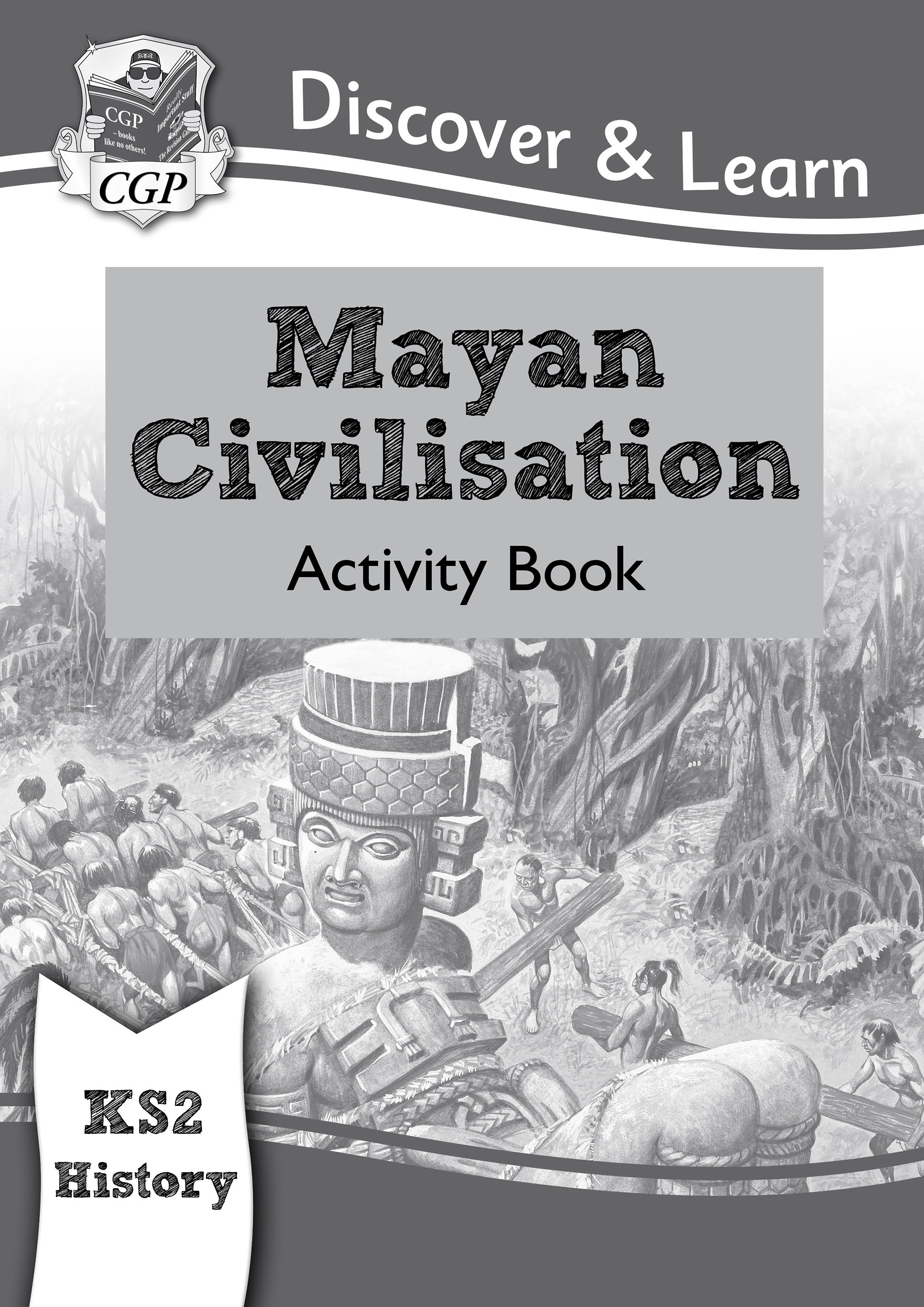 HMW21DK - KS2 Discover & Learn: History - Mayan Civilisation Activity Book