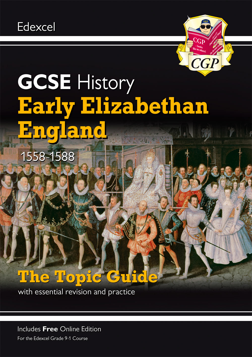 HEEAO41 - New Grade 9-1 GCSE History Edexcel Topic Guide - Early Elizabethan England, 1558-88