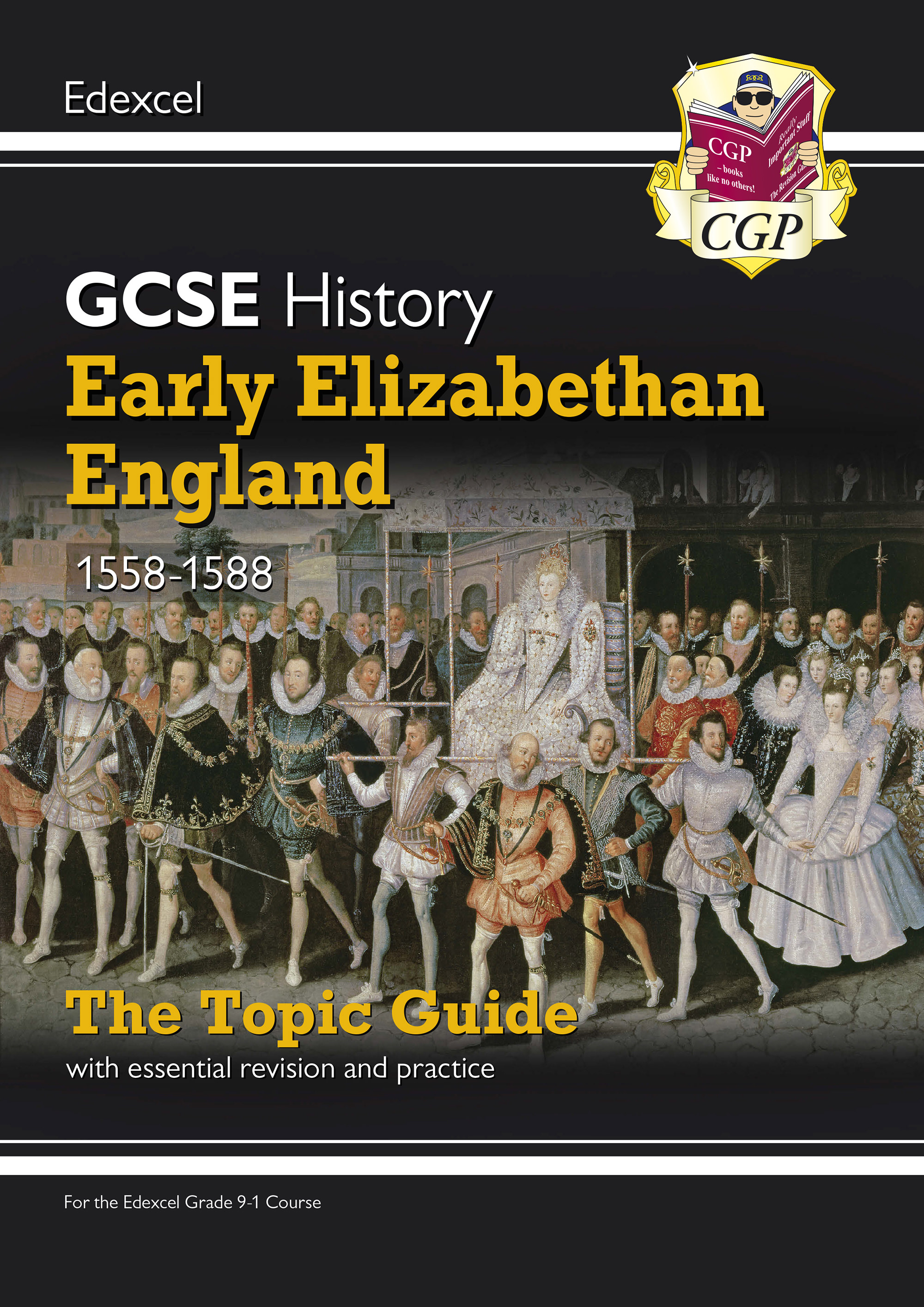 HEEAO41DK - New Grade 9-1 GCSE History Edexcel Topic Guide - Early Elizabethan England, 1558-88