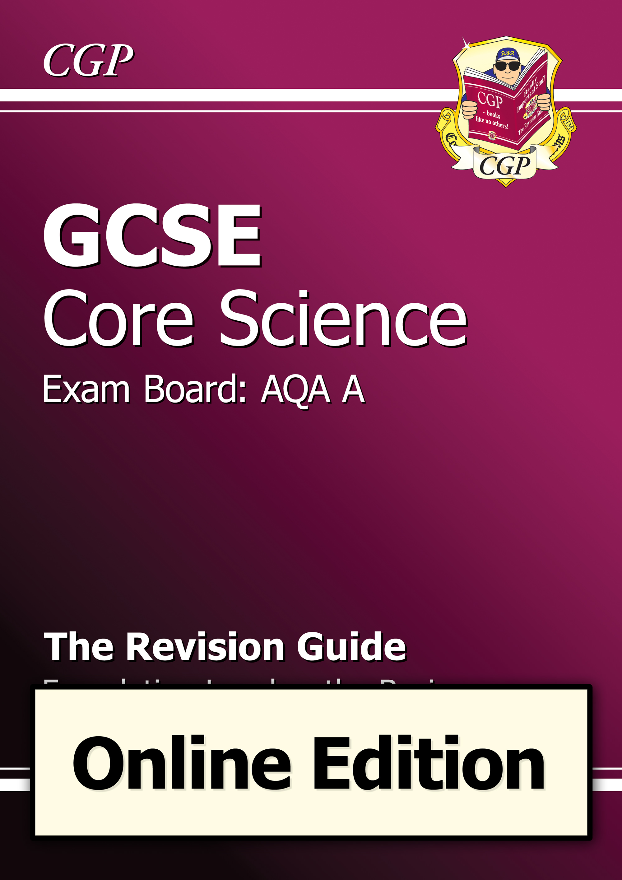 SABR41D - GCSE Core Science AQA A Revision Guide Foundation the Basics - Online Edition (A*-G course
