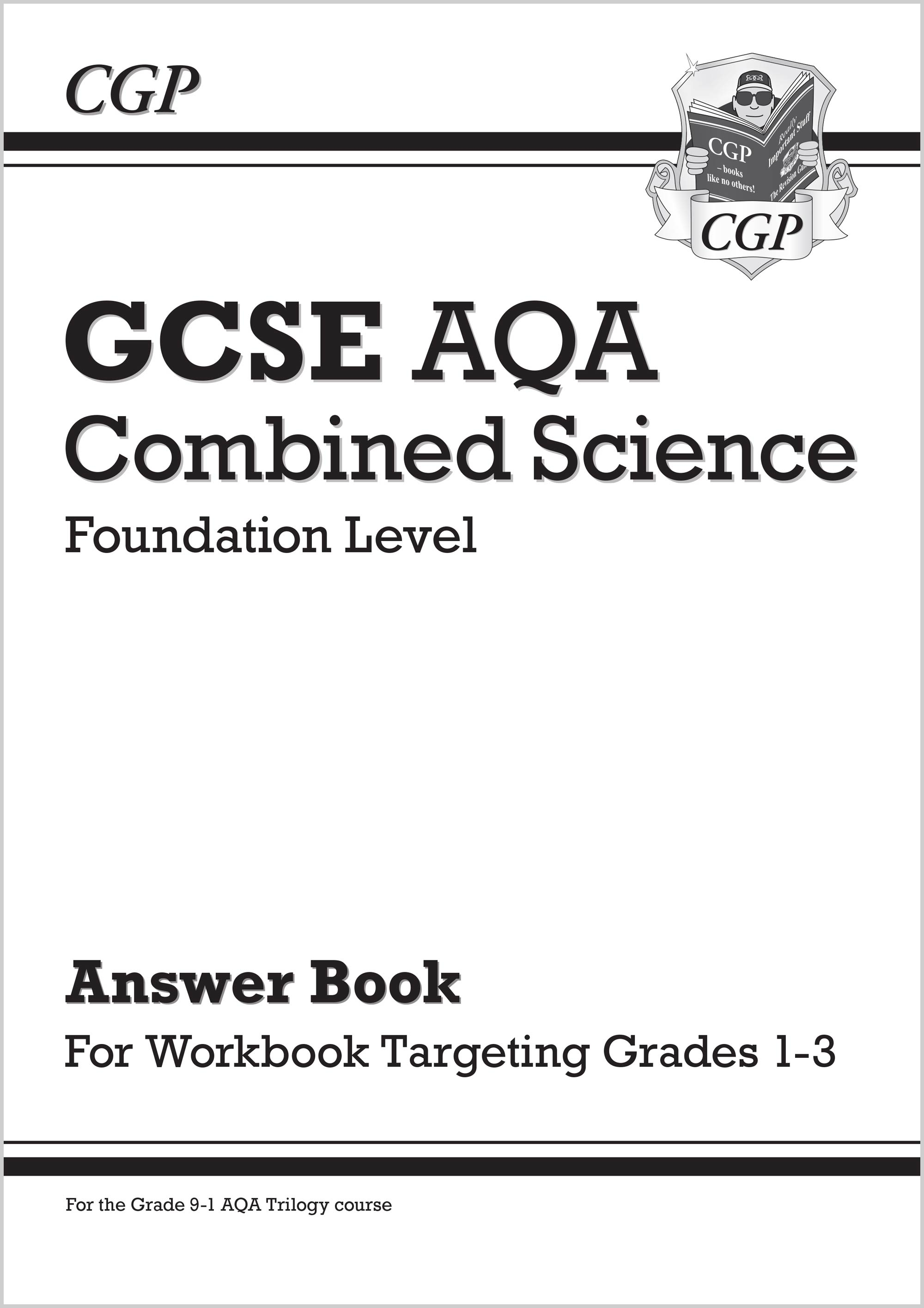 SAFBA41 - New GCSE Combined Science AQA - Foundation: Answers (for Grade 1-3 Targeted Workbook)