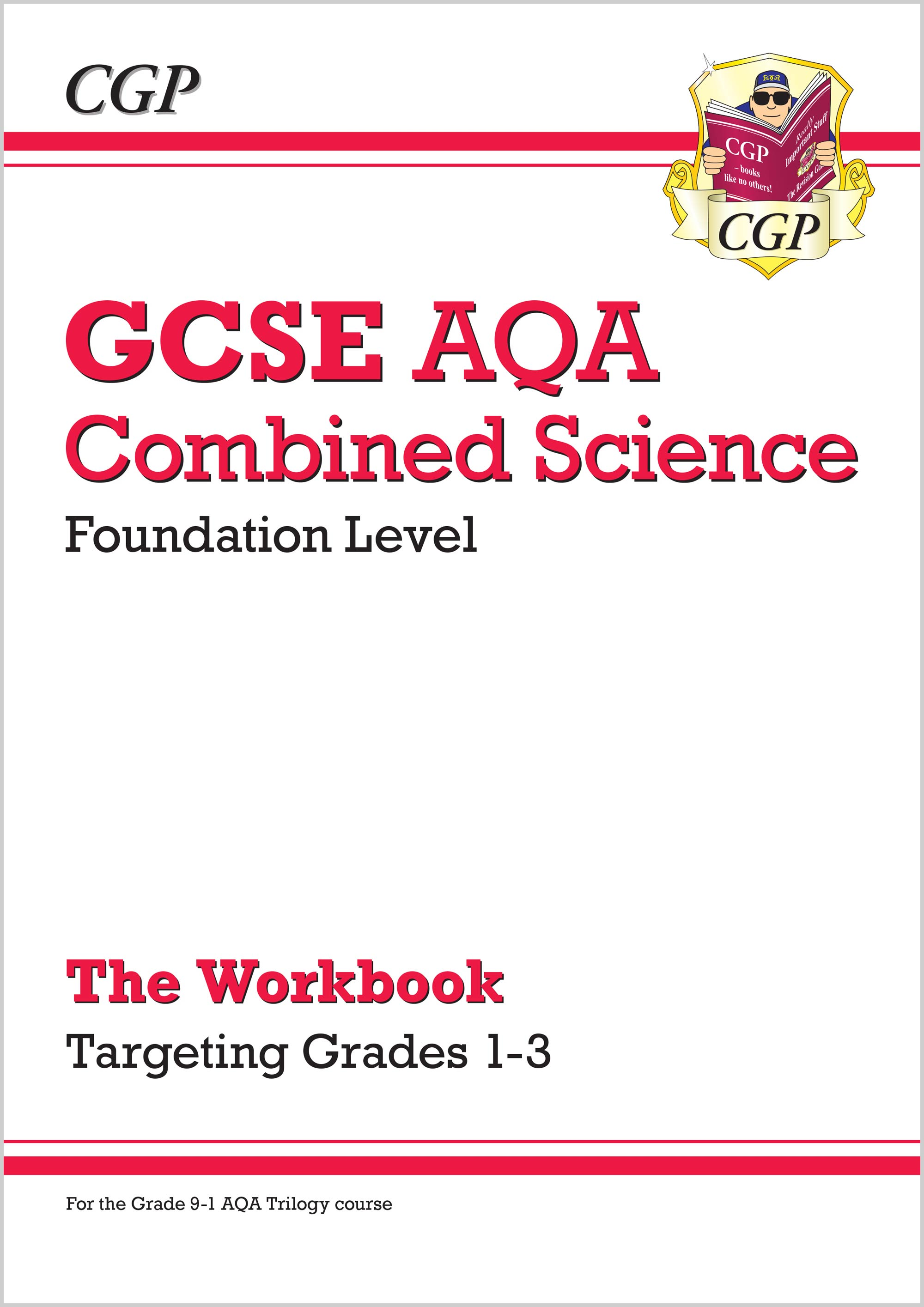 SAFBW41 - New GCSE Combined Science AQA - Foundation: Grade 1-3 Targeted Workbook