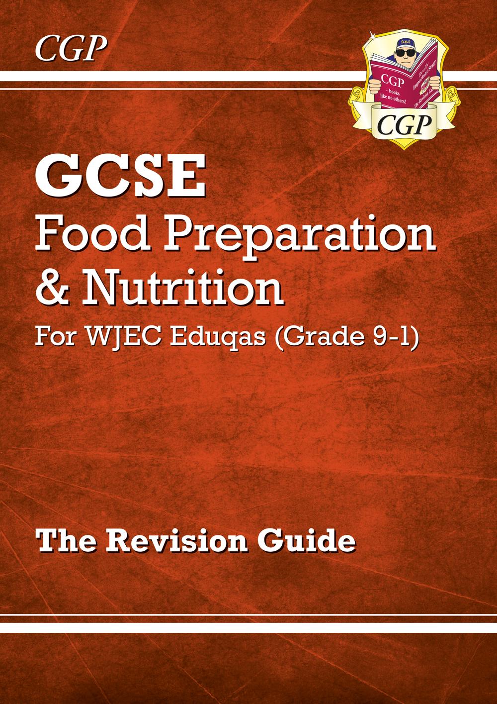 Grade 9-1 GCSE Food Preparation & Nutrition - WJEC Eduqas Revision Guide